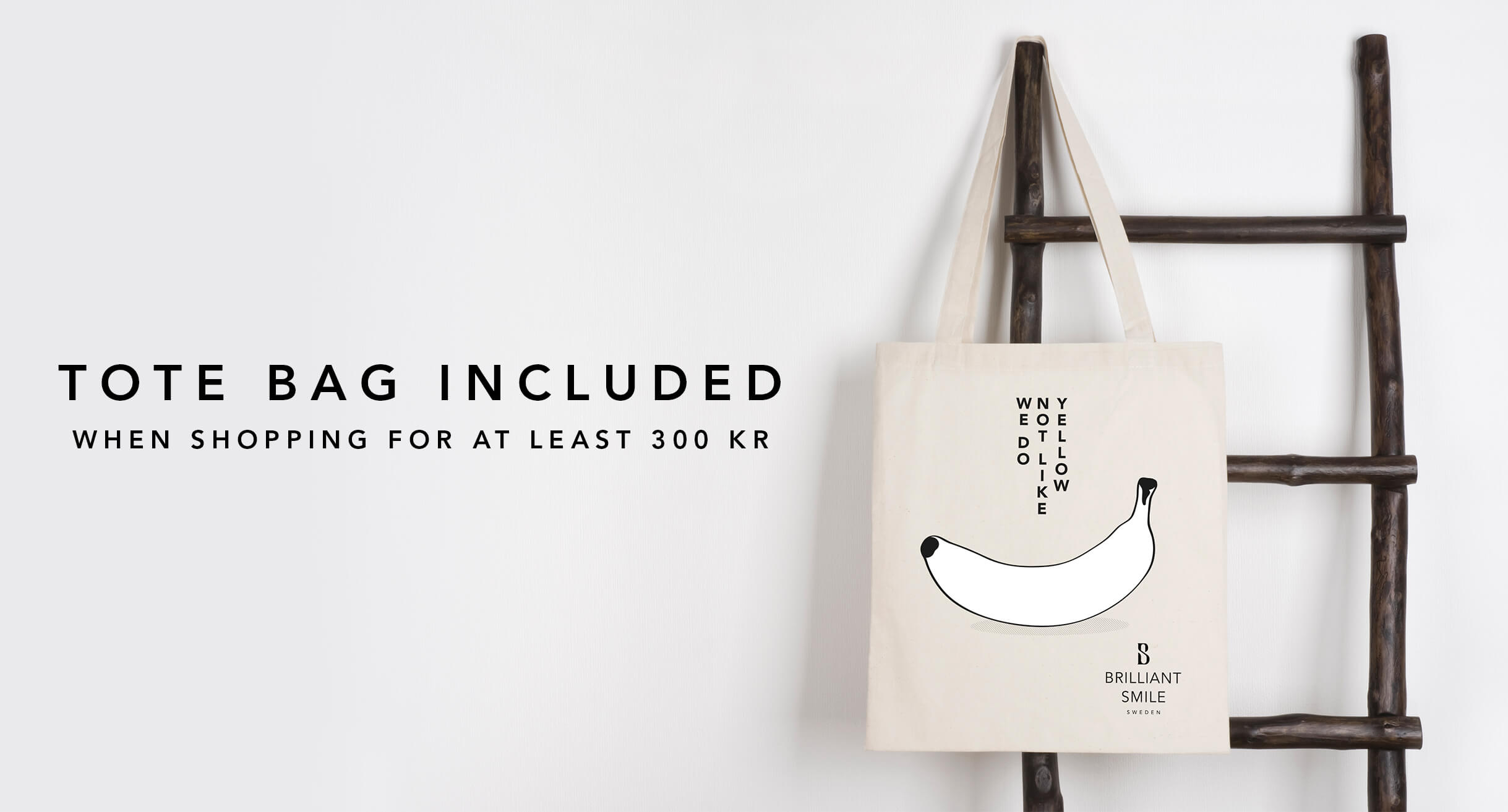 Tote bag included when shopping for at least 300 kr!