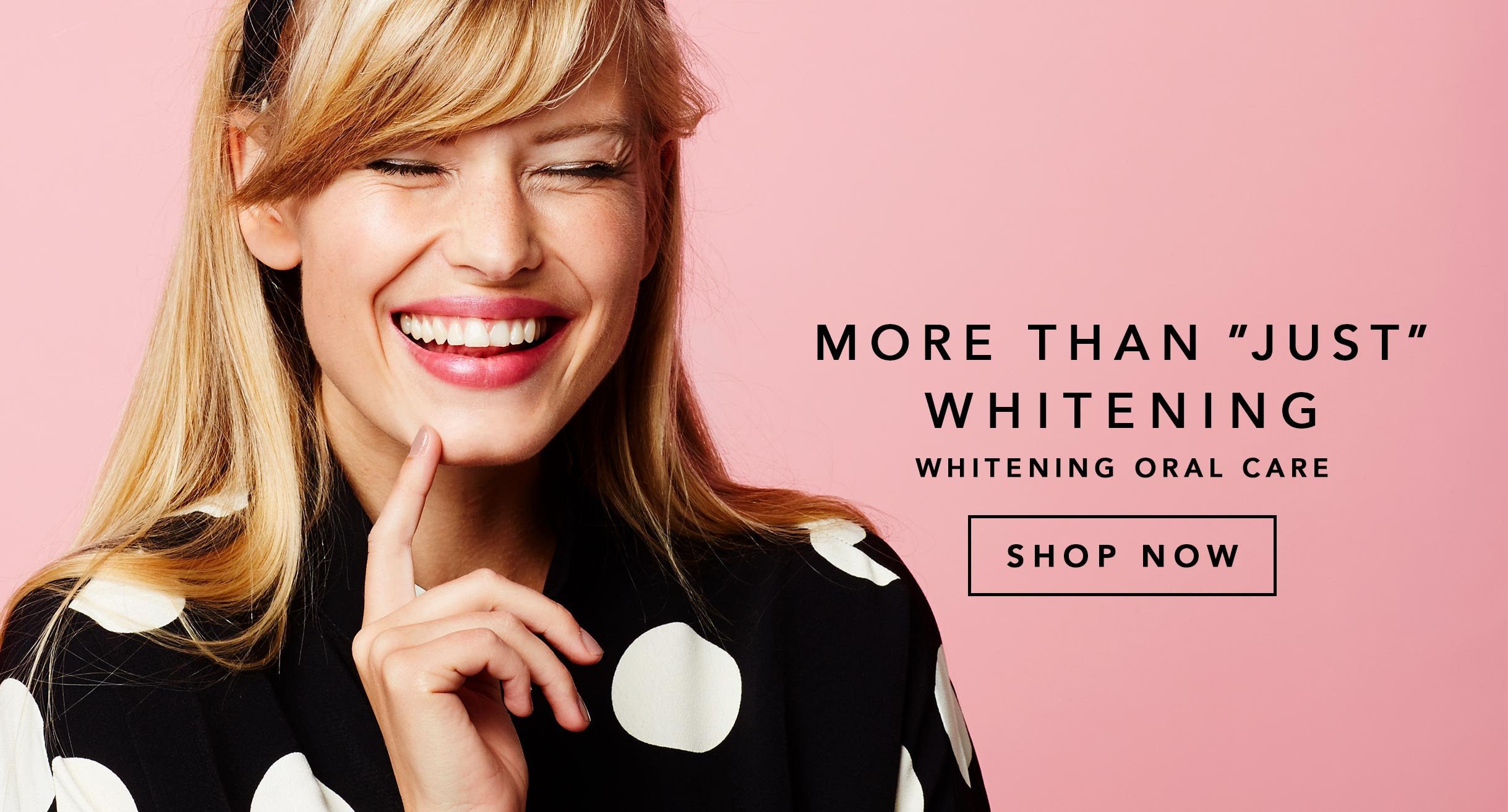 Strong, healthy & white teeth with Whitening Oral Care
