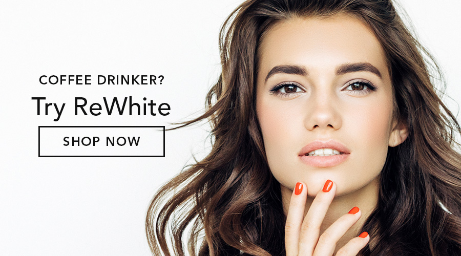 Whiter teeth without coffee stains with ReWhite